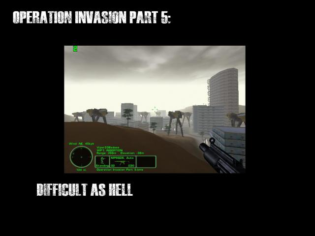 Operation Invasion Part 5: Difficult as Hell